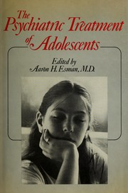Cover of: The Psychiatric treatment of adolescents | edited by Aaron H. Esman.