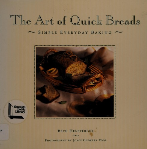 The art of quick breads by Beth Hensperger