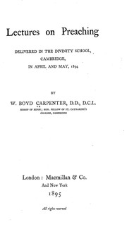 Cover of: Lectures on preaching delivered in the divinity school, Cambridge, in April and May, 1894 | William Boyd Carpenter