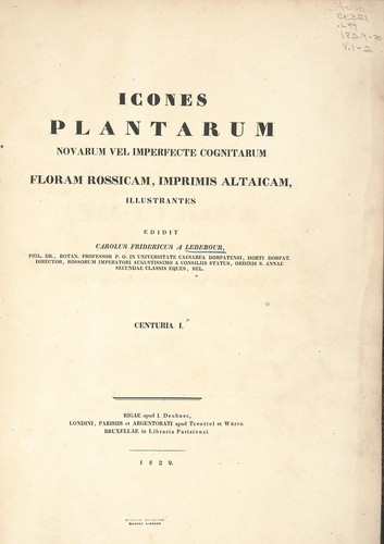 Icones plantarum novarum vel imperfecte cognitarum floram Rossicam, imprimis Altaicam, illustrantes by Karl Friedrich von Ledebour