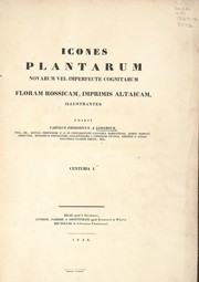 Cover of: Icones plantarum novarum vel imperfecte cognitarum floram Rossicam, imprimis Altaicam, illustrantes | Karl Friedrich von Ledebour