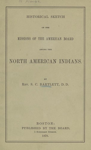 Historical sketch of the missions of the American Board among the North American Indians by