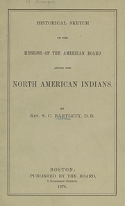 Cover of: Historical sketch of the missions of the American Board among the North American Indians by