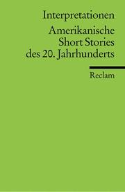 Cover of: Amerikanische Short Stories des 20. Jahrhunderts. Interpretationen