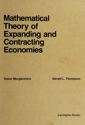 Mathematical theory of expanding and contracting economies by Oskar Morgenstern
