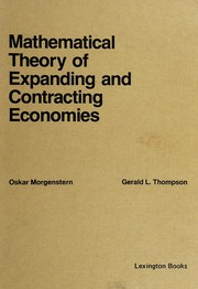 Cover of: Mathematical theory of expanding and contracting economies | Oskar Morgenstern