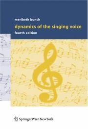 Cover of: Dynamics of the singing voice | Meribeth Bunch