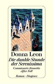 Cover of: Die dunkle Stunde der Serenissima. Commissario Brunettis elfter Fall