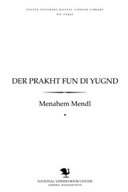 Cover of: Der prakhṭ fun di yugnd by Menaḥem Mendl.