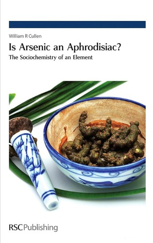 Is arsenic an aphrodisiac? by William R. Cullen