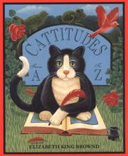Cover of: Cattitudes from A to Z | Elizabeth King Brownd