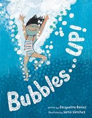 Bubbles...up! / by Davies, Jacqueline,