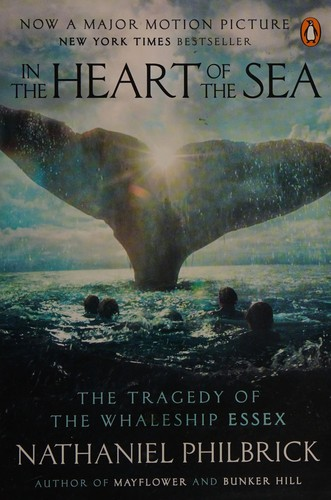 In the Heart of the Sea (Movie Tie-In): The Tragedy of the Whaleship Essex