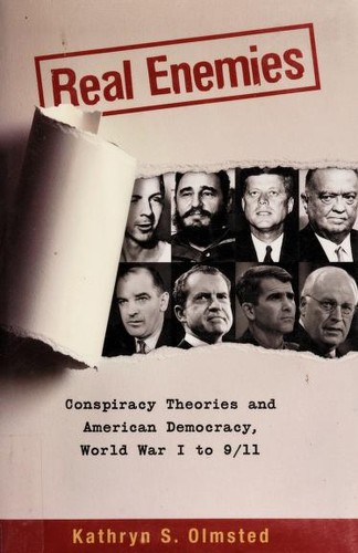 Image 0 of Real Enemies: Conspiracy Theories and American Democracy, World War I to 9/11