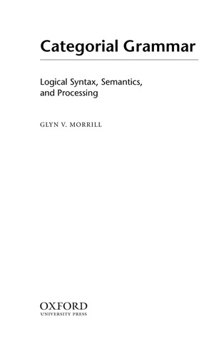Image 0 of Categorial Grammar: Logical Syntax, Semantics, and Processing