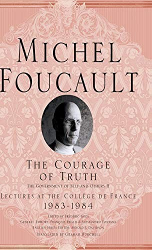 Image 0 of The Courage of Truth (Michel Foucault, Lectures at the College de France)