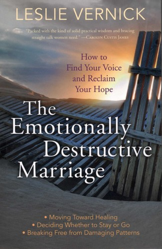 Image 0 of The Emotionally Destructive Marriage: How to Find Your Voice and Reclaim Your Ho