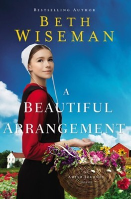 A Beautiful Arrangement (An Amish Journey Novel)