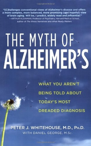 Image 0 of The Myth of Alzheimer's: What You Aren't Being Told About Today's Most Dreaded D