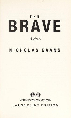 Image 0 of The Brave: A Novel ~ Large Print