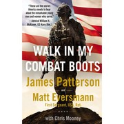 Walk in my combat boots : by Patterson, James,