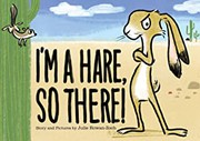 I'm a hare, so there! by Rowan-Zoch, Julie,