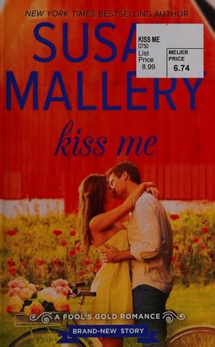Kiss Me (Fool's Gold, Book 19) (Fool's Gold, 0)