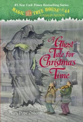 A Ghost Tale for Christmas Time (Magic Tree House (R) Merlin Mission)