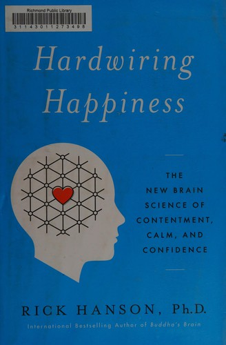 Image 0 of Hardwiring Happiness: The New Brain Science of Contentment, Calm, and Confidence