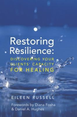 Image 0 of Restoring Resilience: Discovering Your Clients' Capacity for Healing