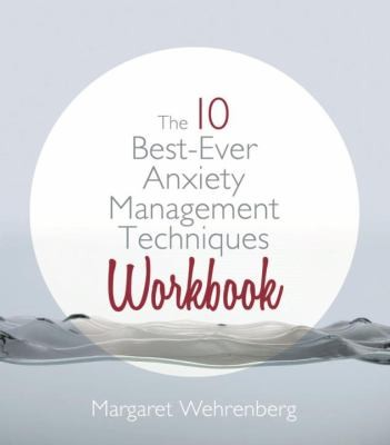 Image 0 of The 10 Best-Ever Anxiety Management Techniques Workbook