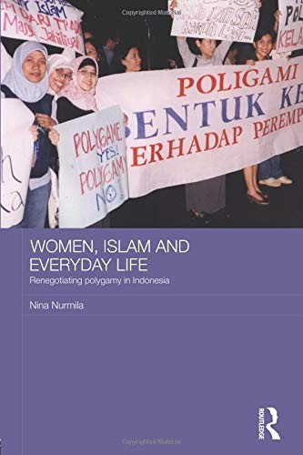 Image 0 of Women, Islam and Everyday Life: Renegotiating Polygamy in Indonesia (Asian Studi