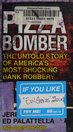 Pizza Bomber: The Untold Story of America's Most Shocking Bank Robbery (Berkley