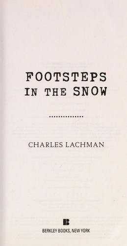 Footsteps in the Snow: One Shocking Crime. Two Shattered Families. And the Colde