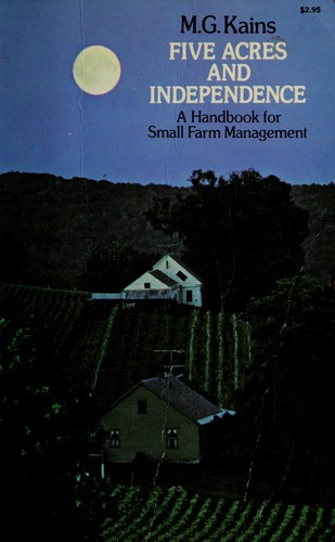 Five Acres and Independence: A Handbook for Small Farm Management
