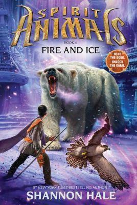 Fire and Ice (Spirit Animals, Book 4) (4)