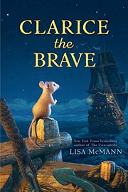 Clarice the brave / by McMann, Lisa,