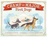 Champ and Major : by McCullough, Joy,