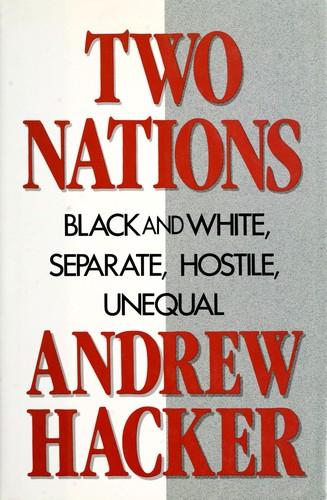 Cover of Two Nations: Black and White, Separate, Hostile, Unequal