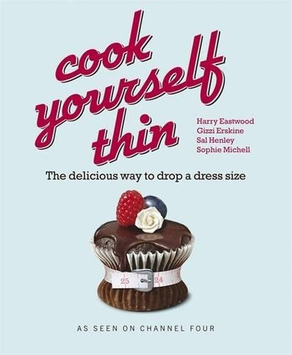 Image 0 of Cook Yourself Thin: The Delicious Way to Drop a Dress Size