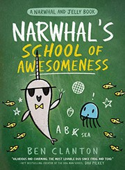 Narwhal's school of awesomeness / by Clanton, Ben,