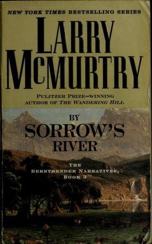 By Sorrow's River: The Berrybender Narratives, Book 3