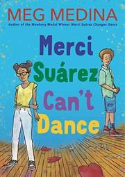 Merci Suárez can't dance / by Medina, Meg,