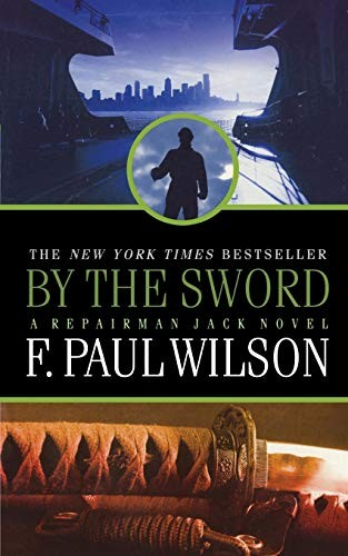 By the Sword: A Repairman Jack Novel (Repairman Jack, 12)