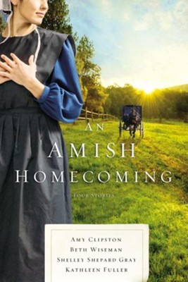 An Amish Homecoming: Four Stories