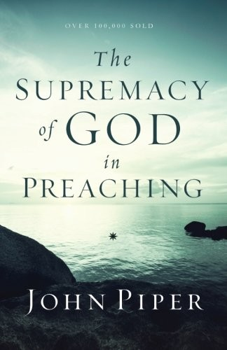 Image 0 of The Supremacy of God in Preaching