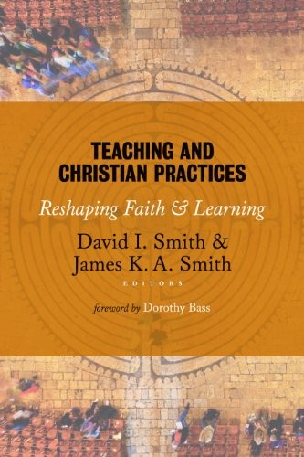 Image 0 of Teaching and Christian Practices: Reshaping Faith and Learning