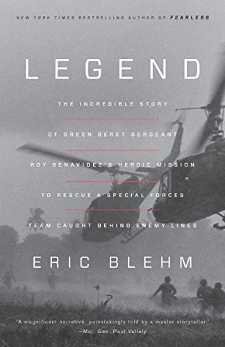 Legend: The Incredible Story of Green Beret Sergeant Roy Benavidez's Heroic Miss