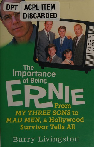 Image 0 of The Importance of Being Ernie: From My Three Sons to Mad Men, a Hollywood Surviv