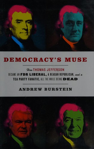 Image 0 of Democracy's Muse: How Thomas Jefferson Became an FDR Liberal, a Reagan Republica